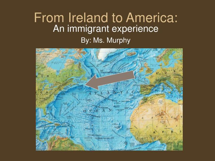 From ireland to america