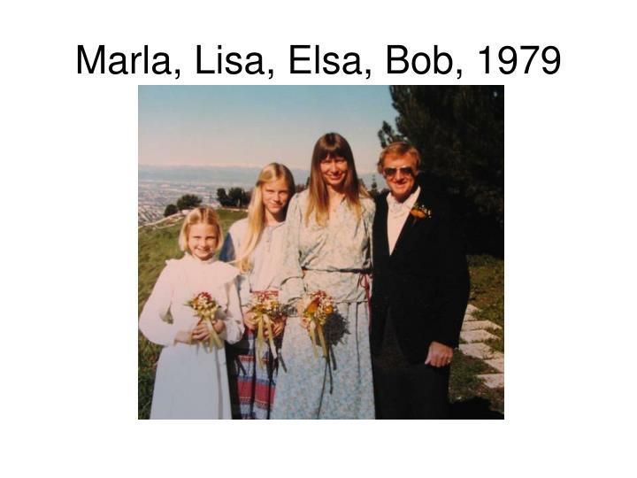Marla, Lisa, Elsa, Bob, 1979