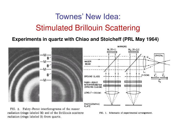 Townes' New Idea: