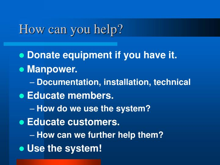 How can you help?