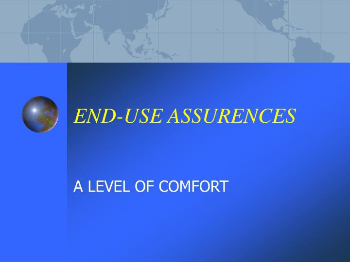 END-USE ASSURENCES