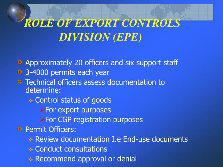 ROLE OF EXPORT CONTROLS DIVISION (EPE)