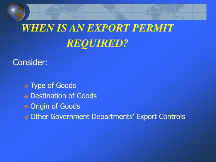 WHEN IS AN EXPORT PERMIT REQUIRED?