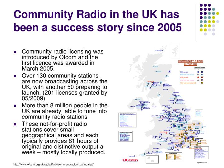 Community radio licensing was introduced by Ofcom and the first licence was awarded in March 2005.