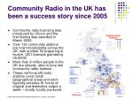 community radio in the uk has been a success story since 2005