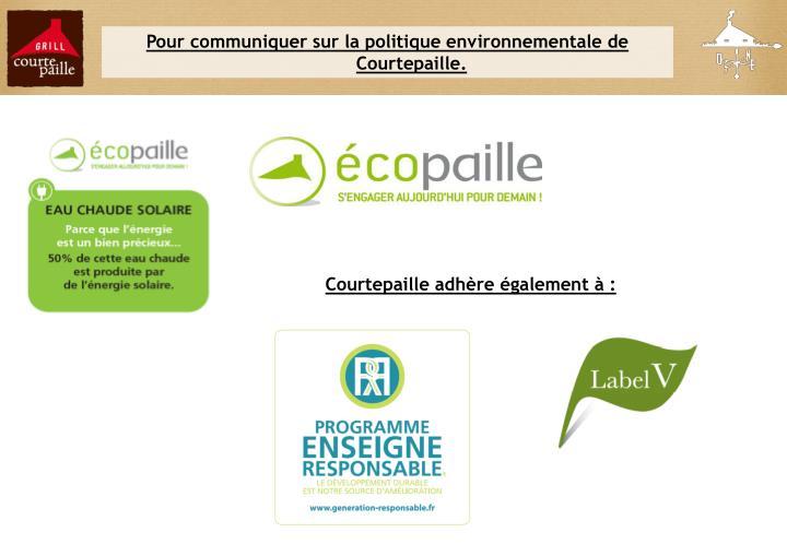 Pour communiquer sur la politique environnementale de Courtepaille.