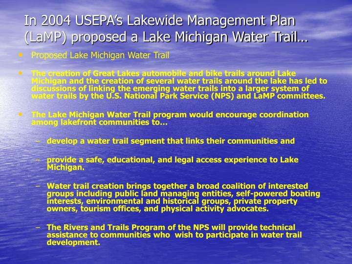 In 2004 USEPA's Lakewide Management Plan (LaMP) proposed a Lake Michigan Water Trail…