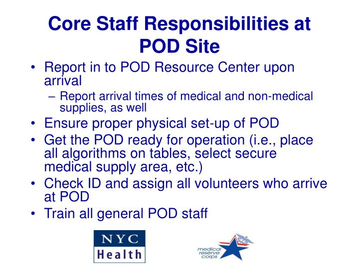 Core Staff Responsibilities at POD Site