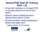 general pod staff jit training shift 1 3