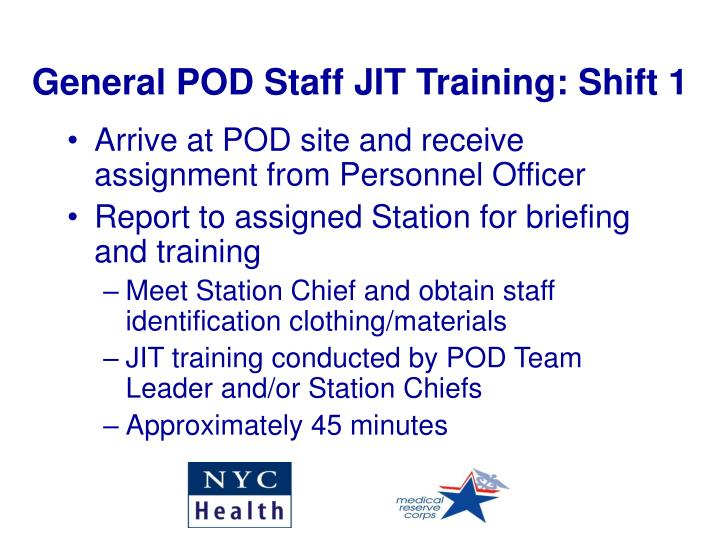 General POD Staff JIT Training: Shift 1