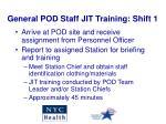 general pod staff jit training shift 1