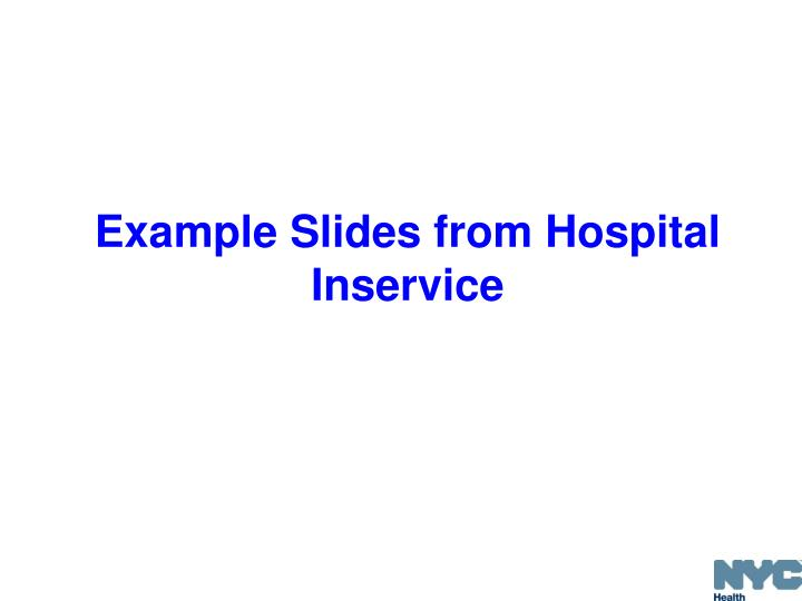 Example Slides from Hospital Inservice