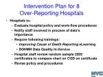 intervention plan for 8 over reporting hospitals