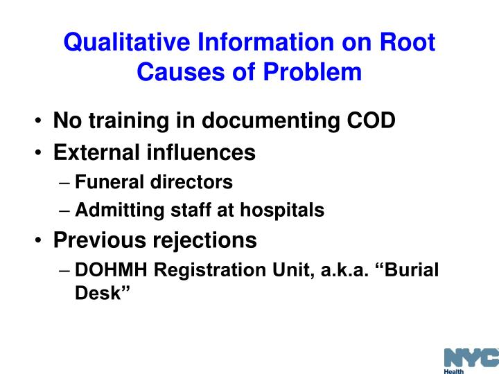 Qualitative Information on Root Causes of Problem