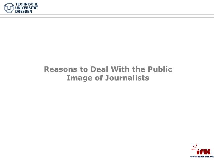 Reasons to Deal With the Public Image of Journalists