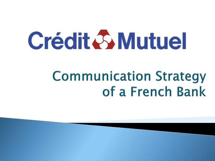 Communication strategy of a french bank