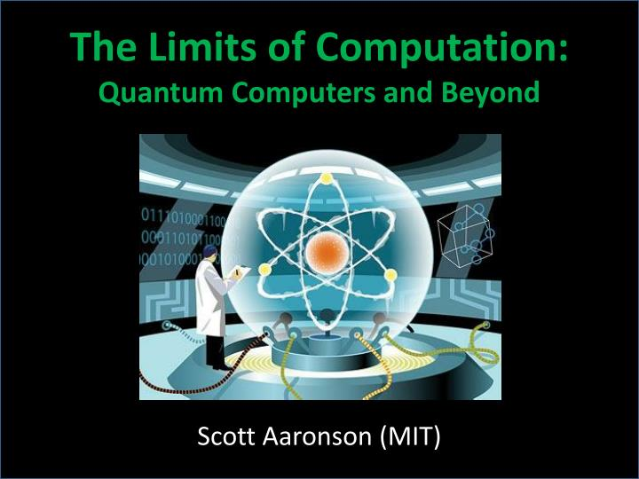 The Limits of Computation: