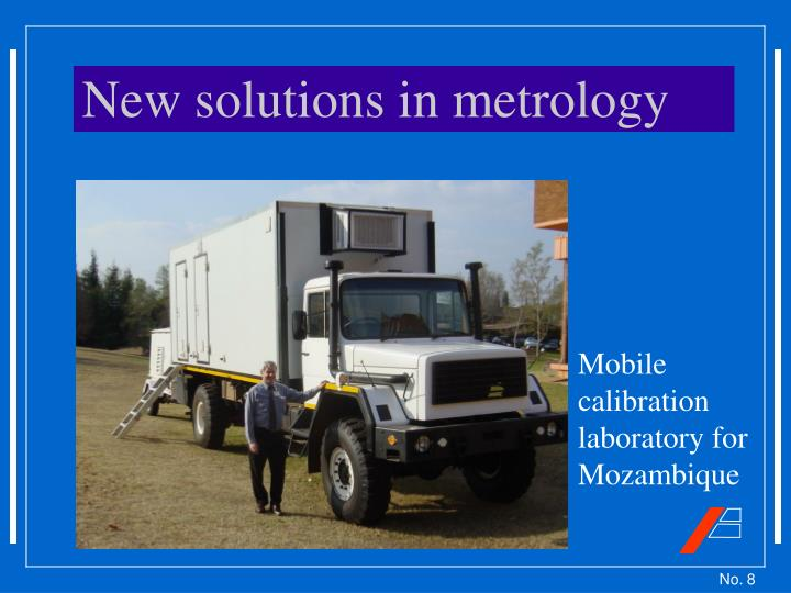 New solutions in metrology