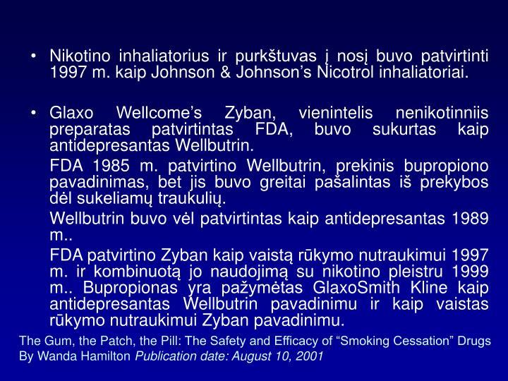 Nikotino inhaliatorius ir purkštuvas į nosį buvo patvirtinti 1997 m. kaip