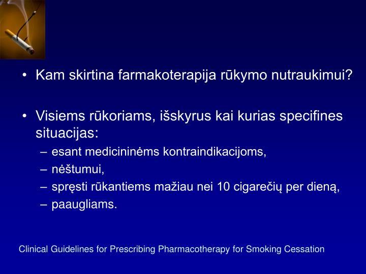Kam skirtina farmakoterapija rūkymo nutraukimui?