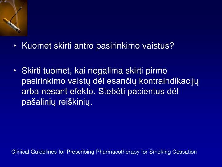 Kuomet skirti antro pasirinkimo vaistus?