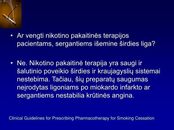 Ar vengti nikotino pakaitinės terapijos pacientams, sergantiems išemine širdies liga?