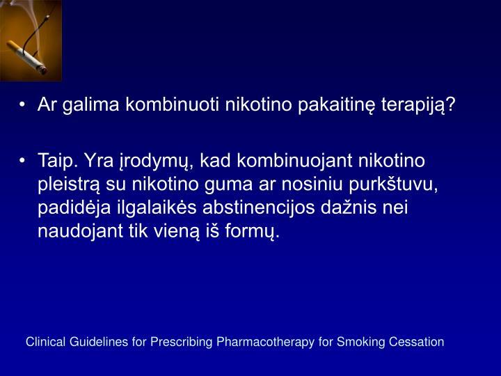 Ar galima kombinuoti nikotino pakaitinę terapiją?