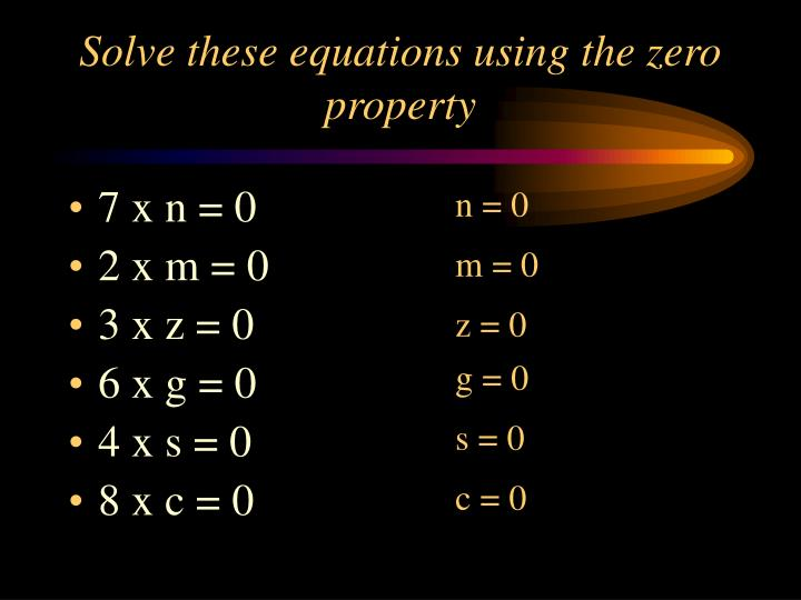 Solve these equations using the zero property