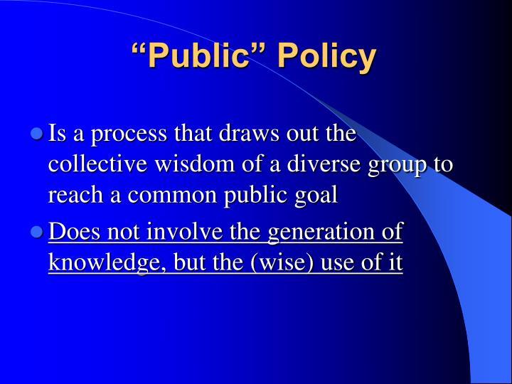 """Public"" Policy"
