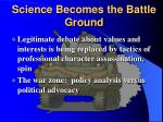 science becomes the battle ground
