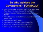 so who advises the government formally