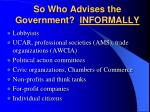 so who advises the government informally