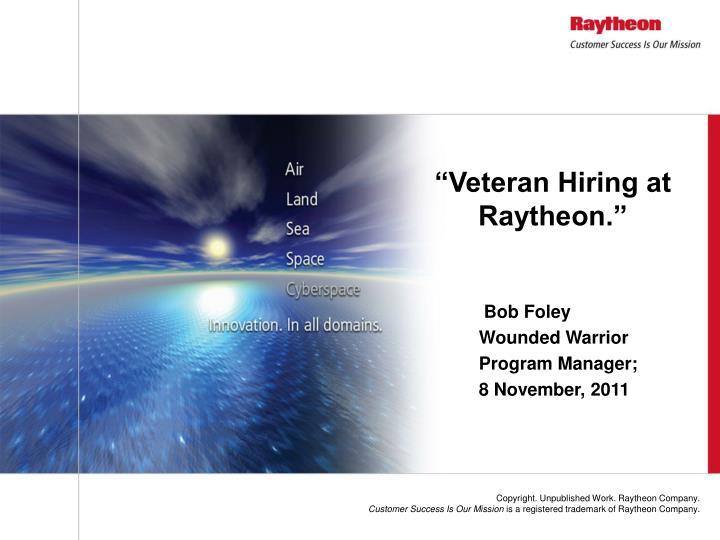 """Veteran Hiring at Raytheon."""