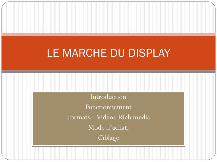 le marche du display