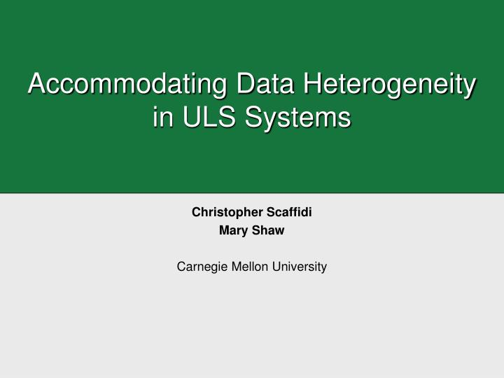 Accommodating Data Heterogeneity