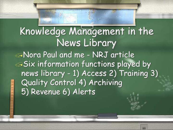 Knowledge Management in the News Library