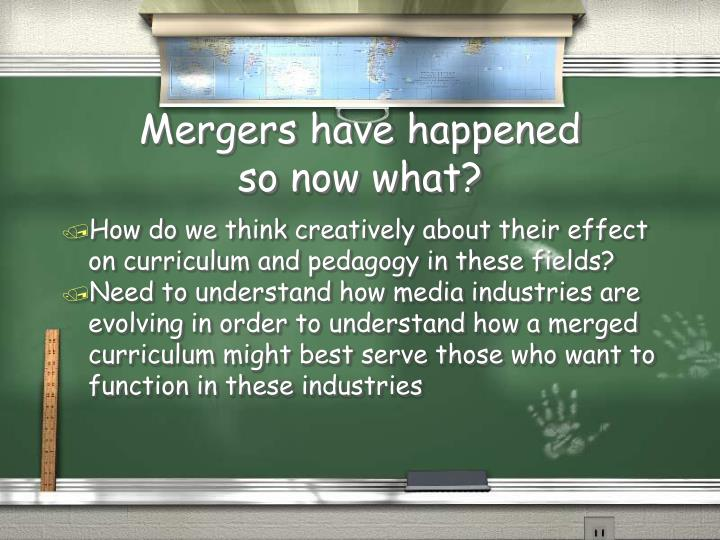Mergers have happened