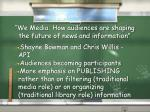 we media how audiences are shaping the future of news and information