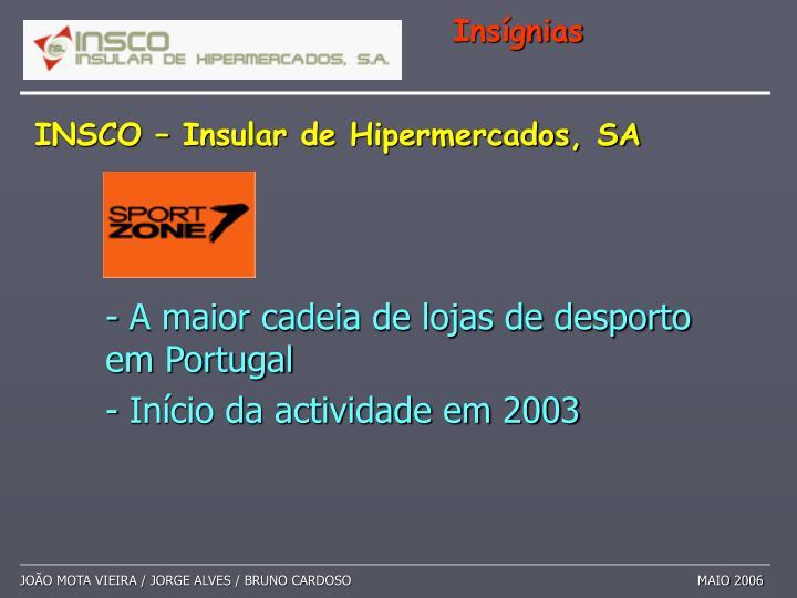 - A maior cadeia de lojas de desporto em Portugal
