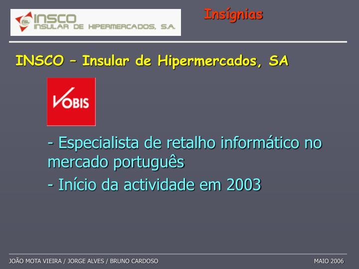- Especialista de retalho informático no mercado português