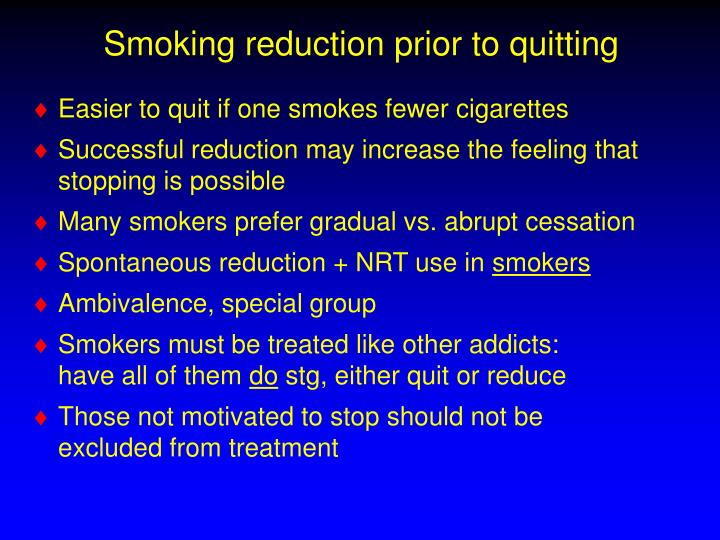 Smoking reduction prior to quitting