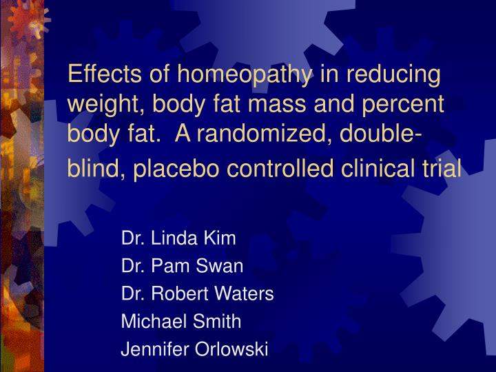 Effects of homeopathy in reducing weight, body fat mass and percent body fat.  A randomized, double-blind, placebo controlled clinical trial