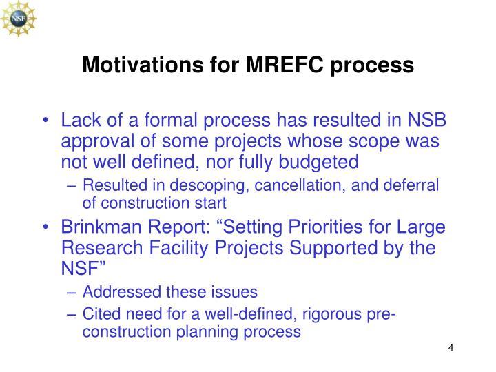 Motivations for MREFC process