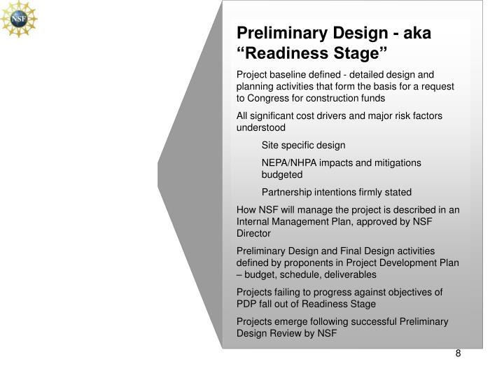 "Preliminary Design - aka ""Readiness Stage"""