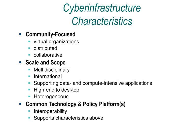 Cyberinfrastructure Characteristics