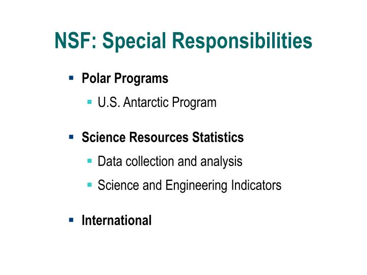 NSF: Special Responsibilities