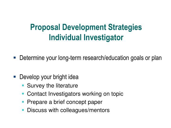 Proposal Development Strategies    Individual Investigator