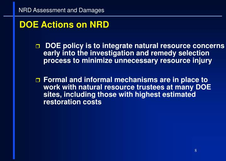 DOE policy is to integrate natural resource concerns early into the investigation and remedy selection process to minimize unnecessary resource injury
