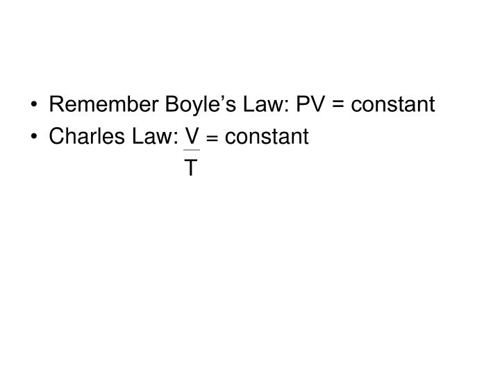 Remember Boyle's Law: PV = constant
