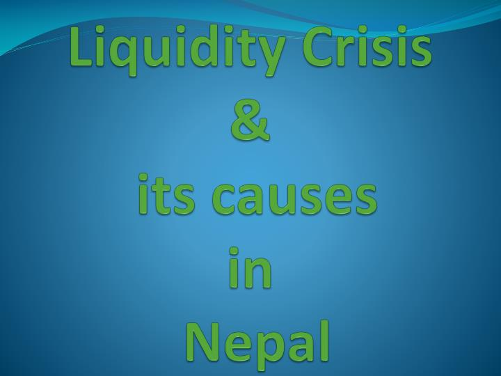 liquidity crisis its causes in nepal